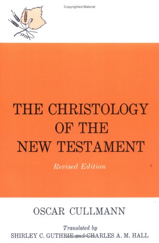 Christology of the New Testament  Revised edition cover