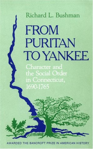 From Puritan to Yankee Character and the Social Order in Connecticut, 1690-1765  1967 edition cover