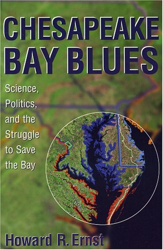 Chesapeake Bay Blues Science, Politics, and the Struggle to Save the Bay  2003 edition cover