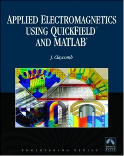 Applied Electromagnetics Using Quickfield and Matlab�   2008 9780763777517 Front Cover
