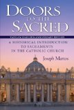 Doors to the Sacred A Historical Introduction to Sacraments in the Catholic Church: Updated and Expanded with Charts and Glossary  2014 edition cover