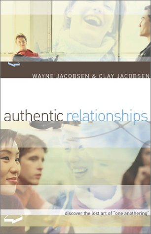Authentic Relationships Discover the Lost Art of One Anothering  2003 edition cover