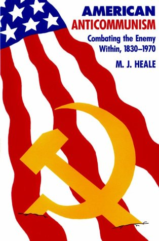 American Anti-Communism Combating the Enemy Within, 1830-1970  1990 edition cover