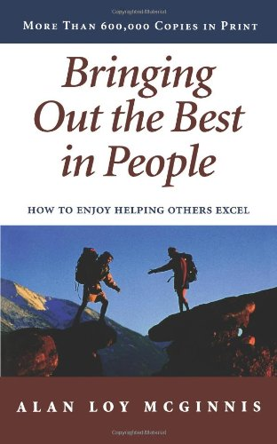 Bringing Out the Best in People How to Enjoy Helping Others Excel  1985 (Reprint) edition cover