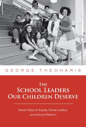 School Leaders Our Children Deserve Seven Keys to Equity, Social Justice, and School Reform  2009 (Revised) edition cover