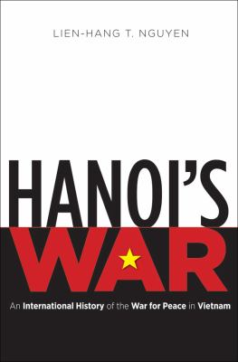 Hanoi's War An International History of the War for Peace in Vietnam  2012 edition cover