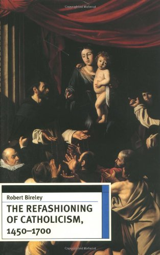 Refashioning of Catholicism, 1450-1700 A Reassessment of the Counter Reformation  1999 edition cover