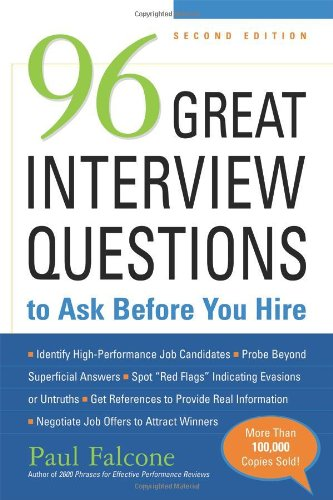 96 Great Interview Questions to Ask Before You Hire  2nd 2008 edition cover
