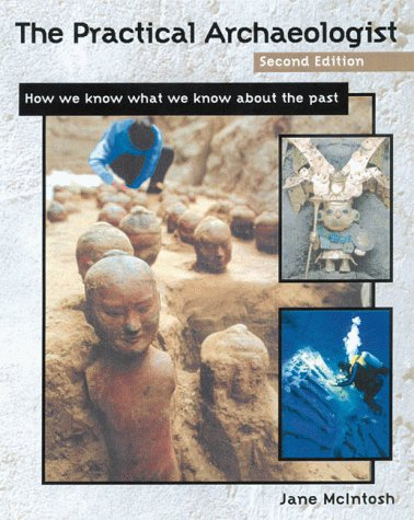 Practical Archaeologist How We Know What We Know about the Past 2nd 1999 (Revised) edition cover