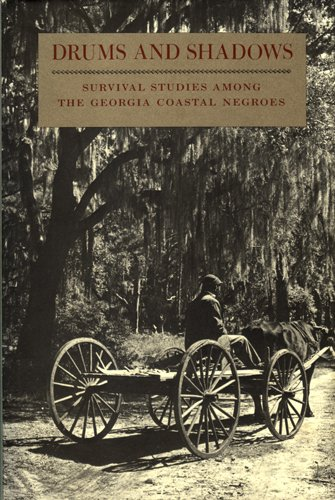 Drums and Shadows Survival Studies among the Georgia Coastal Negroes  1940 (Reprint) edition cover