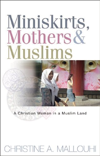 Miniskirts, Mothers, and Muslims A Christian Woman in a Muslim Land N/A edition cover