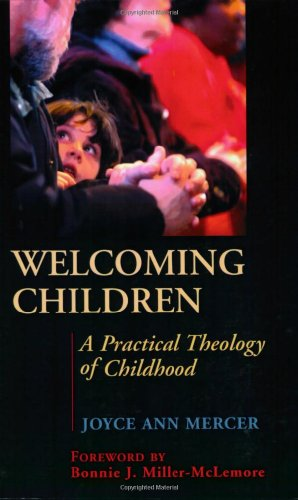 Welcoming Children A Practical Theology of Childhood  2005 edition cover