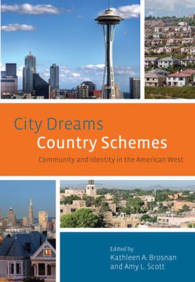 City Dreams, Country Schemes Community and Identity in the American West  2011 edition cover