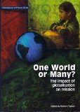 One World or Many?: The Impact of Globalisation on Mission 1st 2003 edition cover