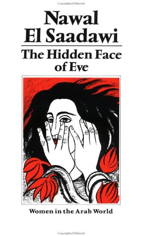 Hidden Face of Eve Women in the Arab World  1980 (Reprint) edition cover