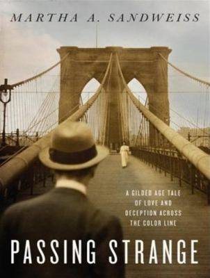 Passing Strange: A Gilded Age Tale of Love and Deception Across the Color Line, Library Edition  2009 edition cover