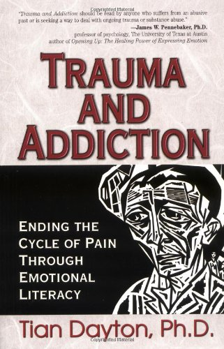 Trauma and Addiction Ending the Cycle of Pain Through Emotional Literacy  2000 edition cover