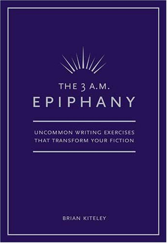 3 A. M. Epiphany Uncommon Writing Exercises That Transform Your Fiction  2005 edition cover