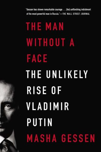 Man Without a Face The Unlikely Rise of Vladimir Putin N/A edition cover