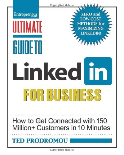 LinkedIn for Business How to Get Connected with 150 Million+Customers in 10 Minutes  2013 9781599184517 Front Cover