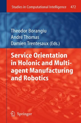 Service Orientation in Holonic and Multi Agent Manufacturing and Robotics   2013 9783642358517 Front Cover