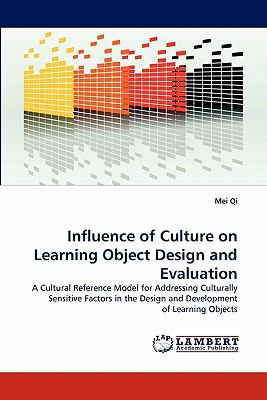 Influence of Culture on Learning Object Design and Evaluation  N/A 9783838395517 Front Cover