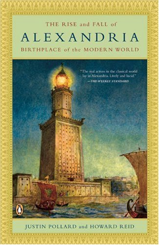 Rise and Fall of Alexandria Birthplace of the Modern World N/A edition cover