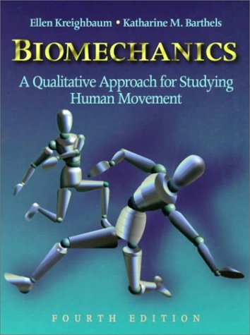 Biomechanics A Qualitative Approach for Studying Human Movement 4th 1996 (Revised) edition cover