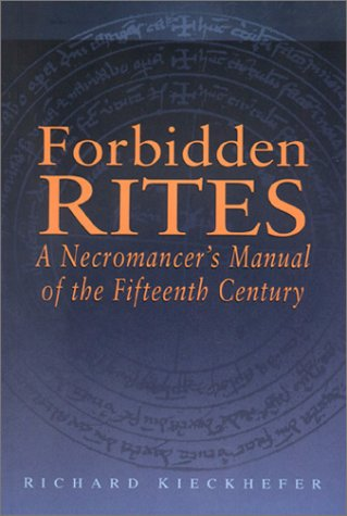 Forbidden Rites A Necromancer's Manual of the Fifteenth Century N/A edition cover