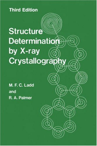 Structure Determination by X-Ray Crystallography  3rd 1994 (Revised) 9780306447518 Front Cover