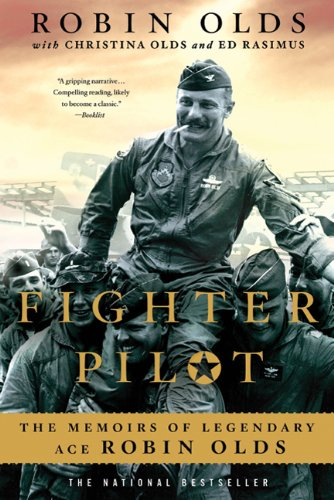 Fighter Pilot The Memoirs of Legendary Ace Robin Olds  2011 edition cover