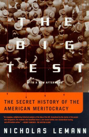 Big Test The Secret History of the American Meritocracy  2000 edition cover