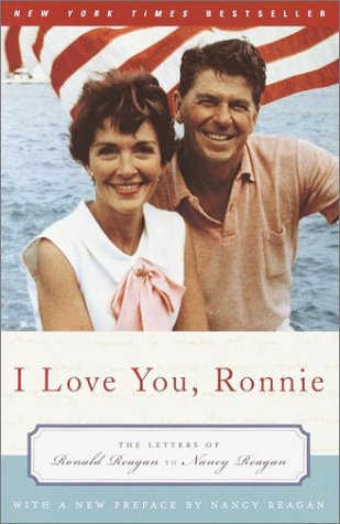 I Love You, Ronnie The Letters of Ronald Reagan to Nancy Reagan  2002 edition cover