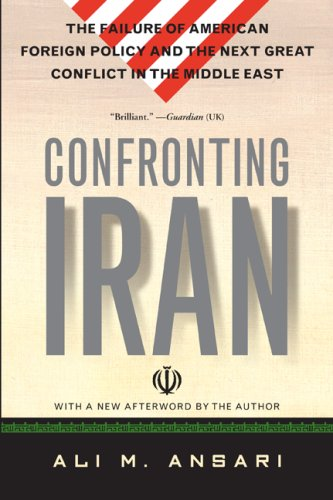 Confronting Iran The Failure of American Foreign Policy and the Next Great Crisis in the Middle East N/A edition cover