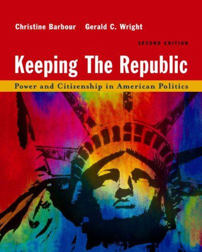 Keeping the Republic Power and Citizenship in American Politics 2nd 2003 9780618214518 Front Cover