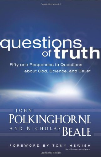 Questions of Truth Fifty-One Responses to Questions about God, Science, and Belief  2009 edition cover