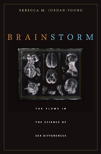Brain Storm The Flaws in the Science of Sex Differences  2010 edition cover