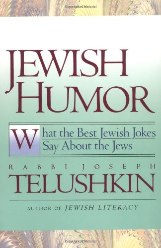 Jewish Humor What the Best Jewish Jokes Say about the Jews Reprint 9780688163518 Front Cover