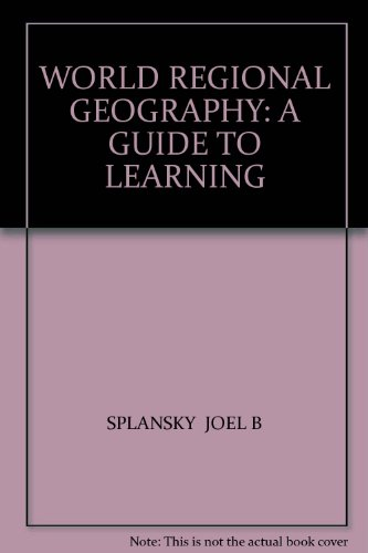 World Regional Geography : A Guide to Learning 4th 2001 (Revised) 9780757520518 Front Cover