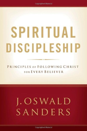 Spiritual Discipleship Principles of Following Christ for Every Believer  2007 edition cover