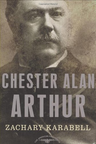 Chester Alan Arthur   2004 (Revised) edition cover