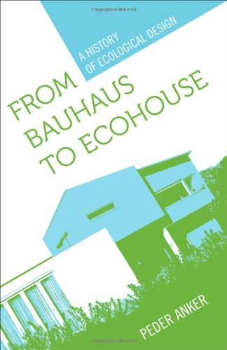 From Bauhaus to Ecohouse A History of Ecological Design  2010 edition cover