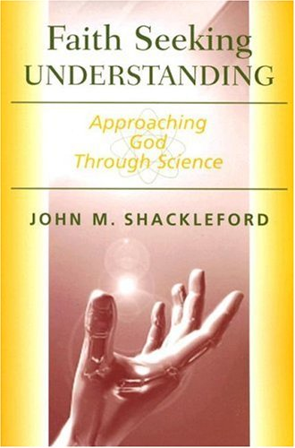 Faith Seeking Understanding Approaching God Through Science  2007 edition cover