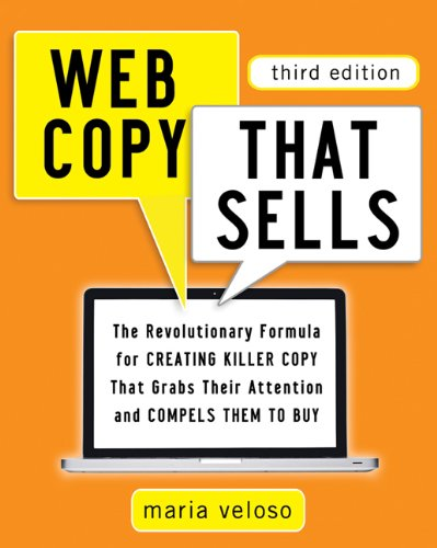 Web Copy That Sells The Revolutionary Formula for Creating Killer Copy That Grabs Their Attention and Compels Them to Buy 3rd 2013 edition cover