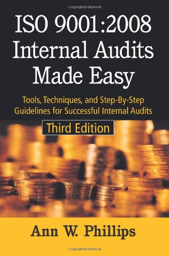 ISO 9001:2008 Internal Audits Made Easy : Tools, Techniques and Step-By-Step Guidelines for Successful Internal Audits  2008 edition cover