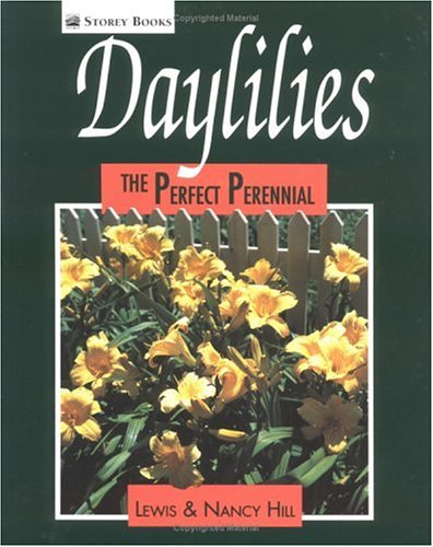 Daylilies The Perfect Perennial  1991 9780882666518 Front Cover