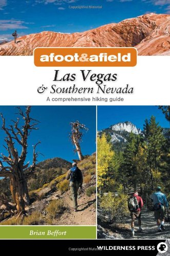 Afoot and Afield - Las Vegas and Southern Nevada A Comprehensive Hiking Guide N/A edition cover