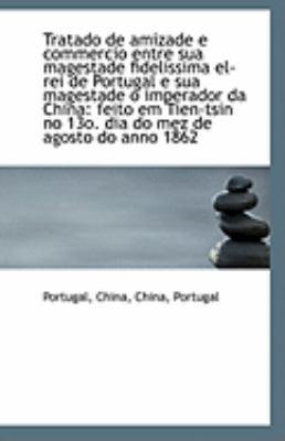 Tratado de Amizade E Commercio Entre Sua Magestade Fidelissima el-Rei de Portugal E Sua Magestade O  N/A 9781113312518 Front Cover