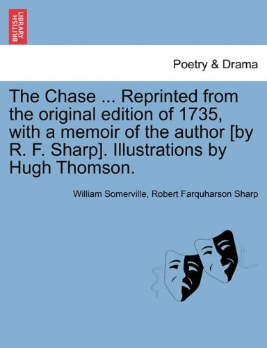 Chase Reprinted from the Original Edition of 1735, with a Memoir of the Author [by R F Sharp] Illustrations by Hugh Thomson  N/A 9781241569518 Front Cover