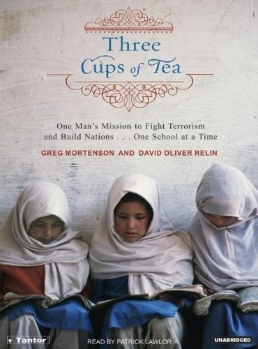 Three Cups of Tea : One Man's Mission to Fight Terrorism and Build Nations... One School at a Time Unabridged  9781400102518 Front Cover
